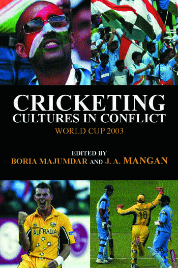 Cricketing Cultures in Conflict Cricketing World Cup 2003 book cover