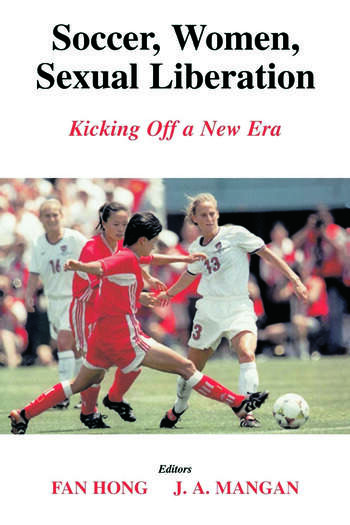 Soccer, Women, Sexual Liberation Kicking off a New Era book cover