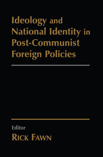 Ideology and National Identity in Post-communist Foreign Policy book cover