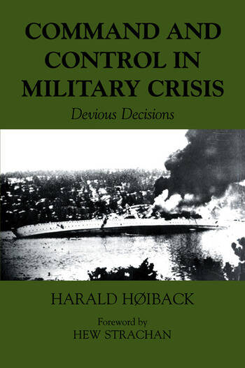Command and Control in Military Crisis Devious Decisions book cover
