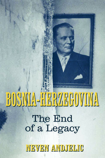 Bosnia-Herzegovina The End of a Legacy book cover