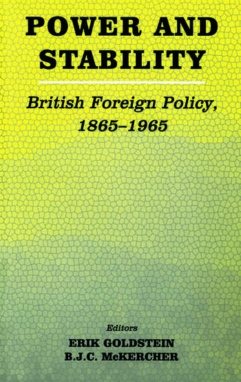 Power and Stability British Foreign Policy, 1865-1965 book cover