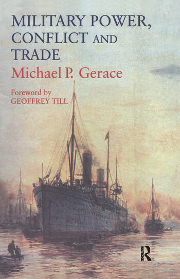 Military Power, Conflict and Trade Military Spending, International Commerce and Great Power Rivalry book cover
