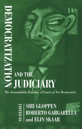 Democratization and the Judiciary The Accountability Function of Courts in New Democracies book cover