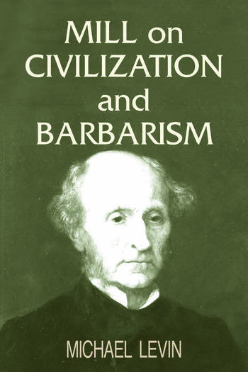 Mill on Civilization and Barbarism book cover