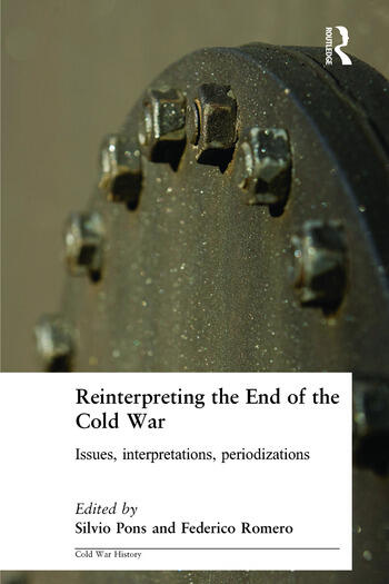 Reinterpreting the End of the Cold War Issues, Interpretations, Periodizations book cover