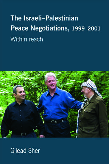 Israeli-Palestinian Peace Negotiations, 1999-2001 Within Reach book cover