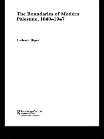 The Boundaries of Modern Palestine, 1840-1947 book cover