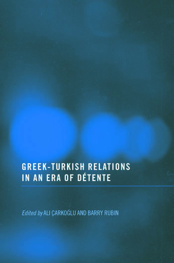 Greek-Turkish Relations in an Era of Détente book cover