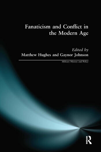 Fanaticism and Conflict in the Modern Age book cover