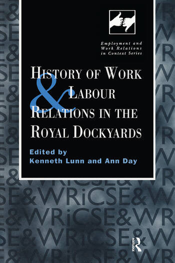 History of Work and Labour Relations in the Royal Dockyards book cover