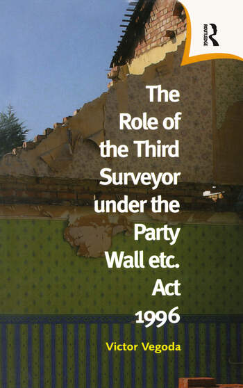 The Role of the Third Surveyor under the Party Wall Act 1996 book cover