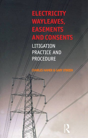 Electricity Wayleaves, Easements and Consents book cover
