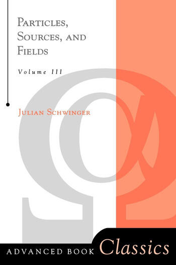 Particles, Sources, And Fields, Volume 3 book cover
