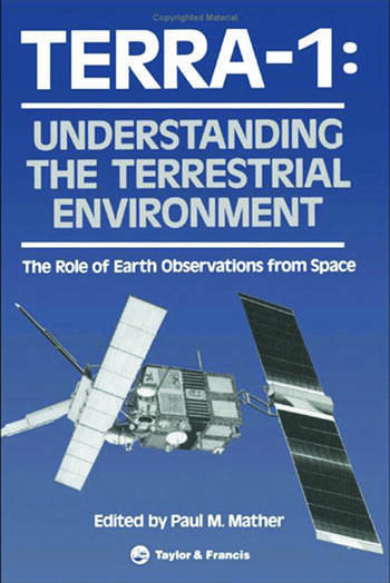 TERRA- 1: Understanding The Terrestrial Environment The Role of Earth Observations from Space book cover