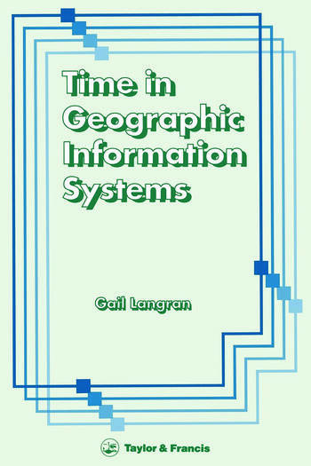 Time In Geographic Information Systems book cover
