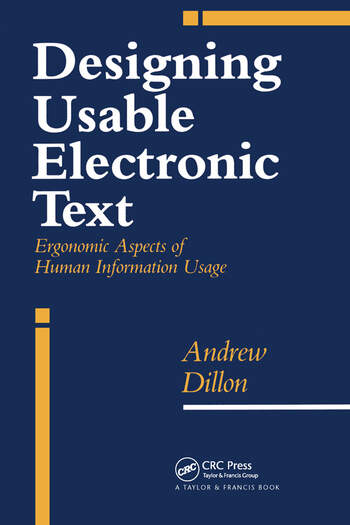Designing Usable Electronic Text Ergonomic Aspects Of Human Information Usage book cover