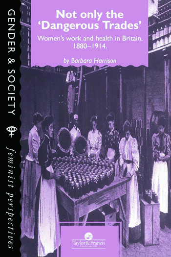 Not Only The Dangerous Trades Women's Work And Health In Britain 1880-1914 book cover