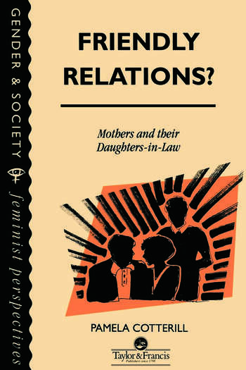 Friendly Relations? Mothers And Their Daughters-In-Law book cover