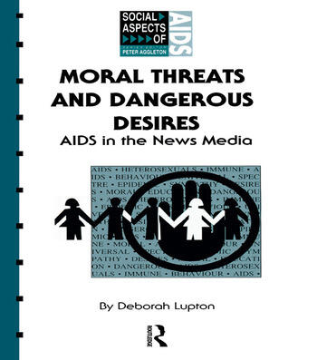 Moral Threats and Dangerous Desires AIDS in the News Media book cover