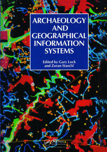 Archaeology And Geographic Information Systems A European Perspective book cover