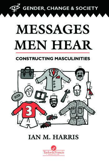 Messages Men Hear Constructing Masculinities book cover