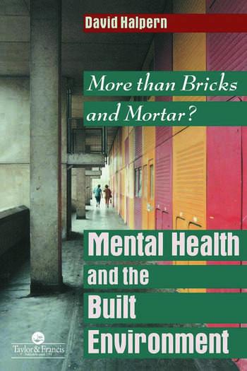 Mental Health and The Built Environment More Than Bricks And Mortar? book cover