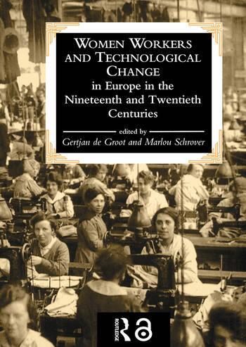Women Workers And Technological Change In Europe In The Nineteenth And twentieth century book cover