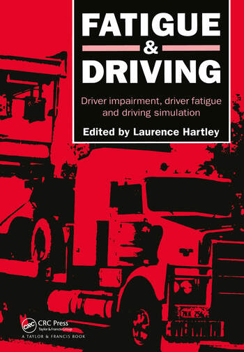 Fatigue and Driving Driver Impairment, Driver Fatigue, And Driving Simulation book cover