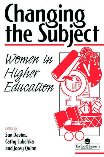 Changing The Subject Women In Higher Education book cover