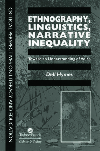 Ethnography, Linguistics, Narrative Inequality: Toward An Understanding Of voice book cover