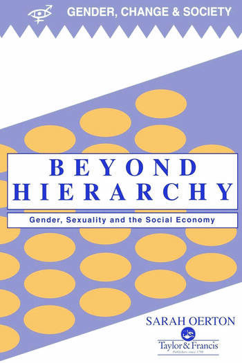 Beyond Hierarchy Gender And Sexuality In The Social Economy book cover