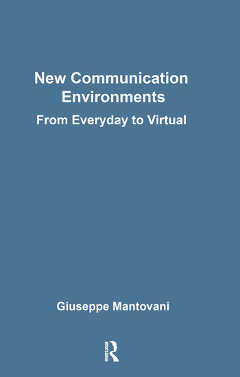 New Communications Environments From Everyday To Virtual book cover
