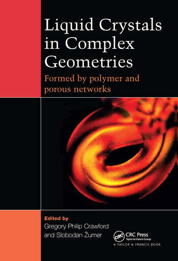 Liquid Crystals In Complex Geometries Formed by Polymer And Porous Networks book cover