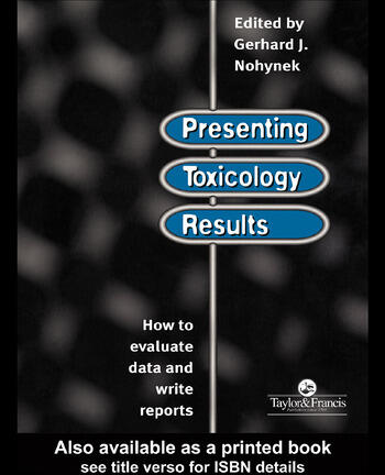 Presenting Toxicology Results How to Evaluate Data and Write Reports book cover