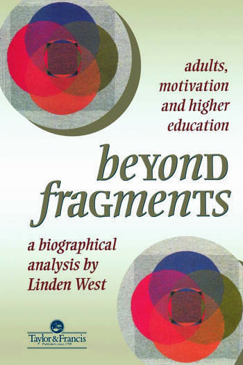 Beyond Fragments Adults, Motivation And Higher Education book cover