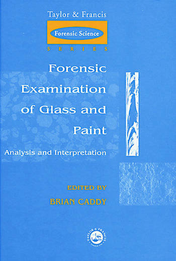 Forensic Examination of Glass and Paint Analysis and Interpretation book cover