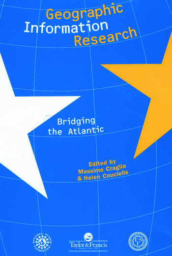 Geographic Information Research Bridging The Atlantic book cover