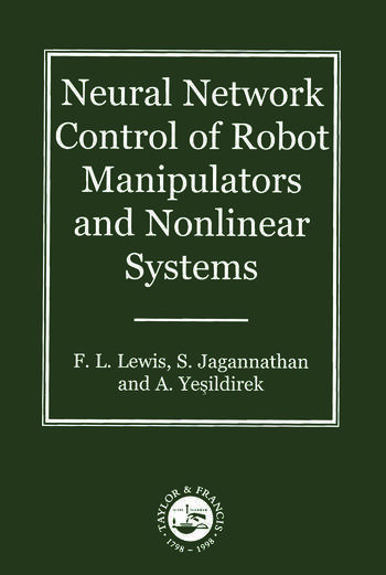 Neural Network Control Of Robot Manipulators And Non-Linear Systems book cover