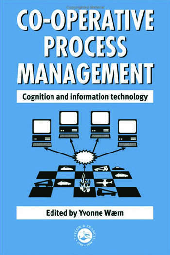 Cooperative Process Management: Cognition And Information Technology Cognition And Information Technology book cover