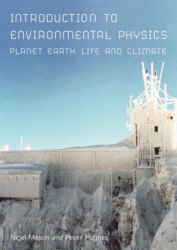Introduction to Environmental Physics Planet Earth, Life and Climate book cover