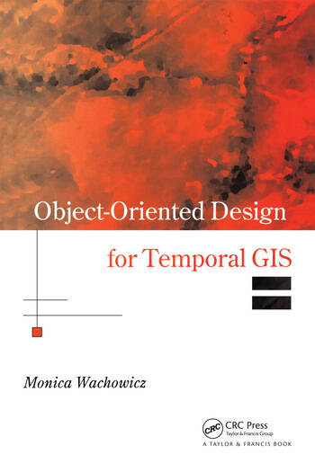 Object-Oriented Design for Temporal GIS book cover