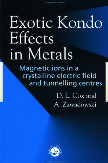 Exotic Kondo Effects in Metals Magnetic Ions in a Crystalline Electric Field and Tunelling Centres book cover