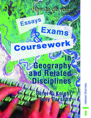 How to do your Essays, Exams and Coursework in Geography and Related Disciplines book cover