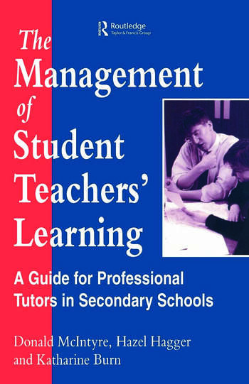 The Management of Student Teachers' Learning A Guide for Professional Tutors in Secondary Schools book cover