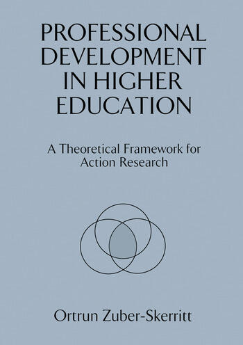 Professional Development in Higher Education A Theoretical Framework for Action Research book cover