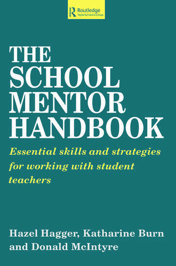 The School Mentor Handbook Essential Skills and Strategies for Working with Student Teachers book cover