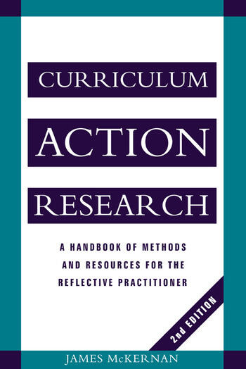 Curriculum Action Research A Handbook of Methods and Resources for the Reflective Practitioner book cover
