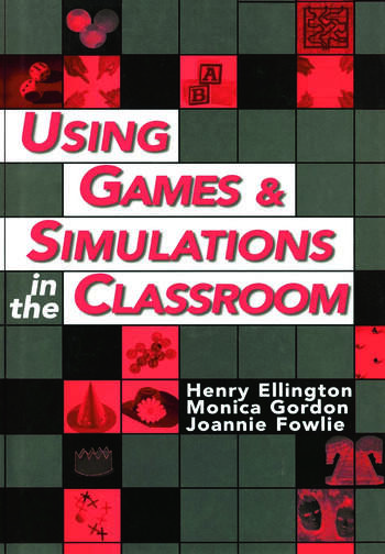 Using Games and Simulations in the Classroom A Practical Guide for Teachers book cover