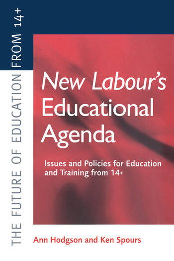 New Labour's New Educational Agenda: Issues and Policies for Education and Training at 14+ book cover